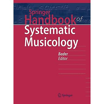 Springer Handbook of Systematic Musicology by Edited by Rolf Bader