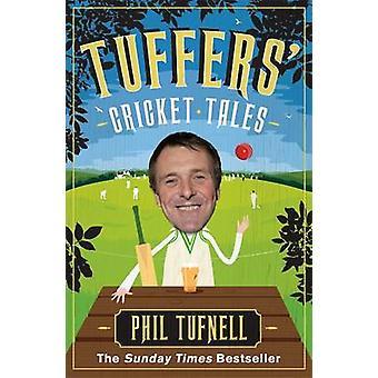 Tuffers Cricket Tales Stories pour vous exciter pour les cendres par Phil Tufnell