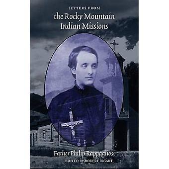 Lettere dalle missioni indiane montagna rocciosa di Philip Rappagliosi