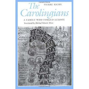 Karolingerne - en familie, der smedede Europa af Pierre Riche - Helene