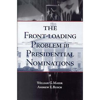 The Front-Loading Problem in Presidential Nominations by William G. M