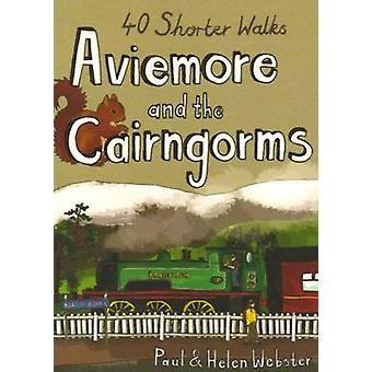 Aviemore and the Cairngorms - 40 Shorter Walks by Paul Webster - Helen