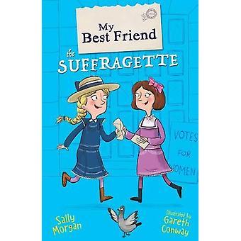 Mój najlepszy przyjaciel Suffragette przez Sally Morgan - 9781407184623 książki