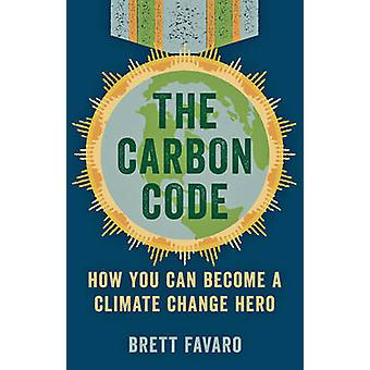 Der Carbon-Code - wie Sie ein Klima-Held von Brett Fa werden können