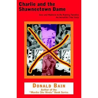 Charlie och Shawneetown Dame - kärlek och galenskap i det brusande Twe