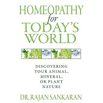 Homeopathy for Today's World - Discovering Your Animal - Mineral - or