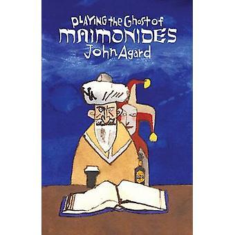 Jouer le fantôme de Maïmonide par John Agard - livre 9781780373096