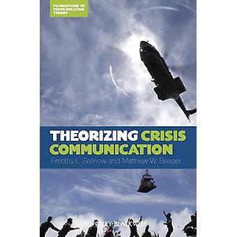 Теоретик кризис связи Тимоти Л. Sellnow - 9780470659304