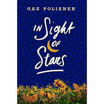 In Sight of Stars by Gae Polisner - 9781250143839 Book
