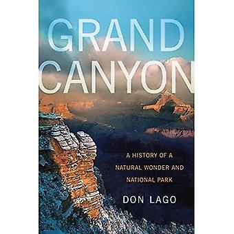 Grand Canyon: Een geschiedenis van een natuurlijke verwondering en Nationaal Park (Amerika's nationale parken)