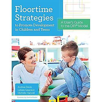 Floortime stratégies visant à favoriser le développement chez les enfants et adolescents: Guide de l'utilisateur pour le modèle DIR
