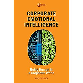Corporate Emotional Intelligence: Being Human in a Corporate World