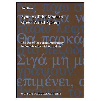 Syntaxen i Modern grekiska verbala systemet: användningen av formerna, särskilt i kombination med Qa och Va