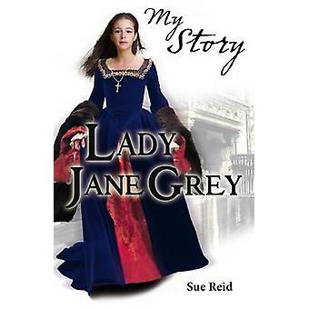 Lady Jane Grey by Sue Reid - 9781407130170 Book