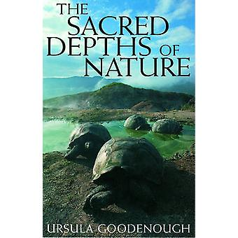 The Sacred Depths of Nature door Goodenough & Ursula Professor of Biology & Professor of Biology & Washington University & St. Louis