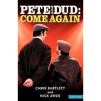 Pete and Dud Come Again by Bartlett & Chris