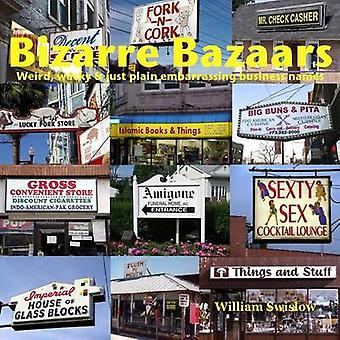Bizarre Bazaars by Swislow & William