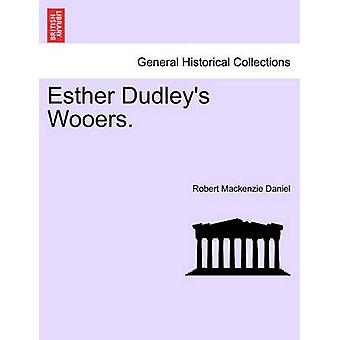 Esther Dudleys Wooers. by Daniel & Robert Mackenzie