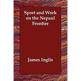 Deporte y trabajo en la frontera de Nepaul por Inglis y James