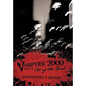 Vampyre 2000 Ill of the Dead di Benson & Christopher F.