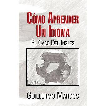 Como Aprender Un Idioma door Marcos & Guillermo