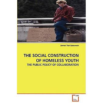 The Social Construction of Homeless Youth by Van Leeuwen & James