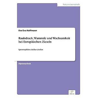 Raubdruck Warnrufe und Wachsamkeit bei Europischen ZieselnSpermophilus citellus citellus by Hoffmann & Ilse Eva