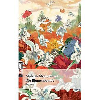 Die Blumenbombe by Motiramani & Mahesh