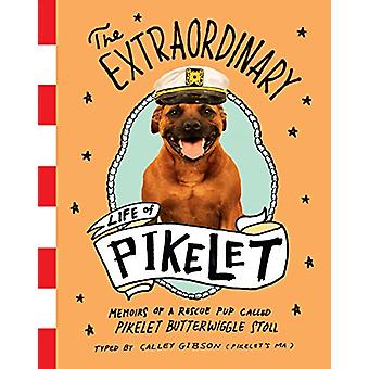 The Extraordinary Life of Pikelet by Calley Gibson - 9780143783237 Bo
