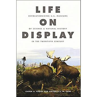 Life on Display - Revolutionizing U.S. Museums of Science and Natural