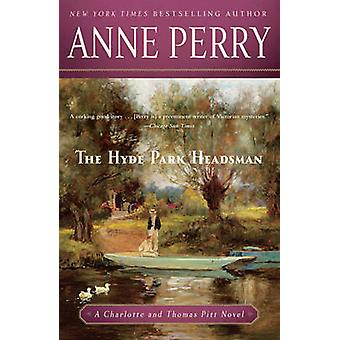 The Hyde Park Headsman by Anne Perry - 9780345514158 Book