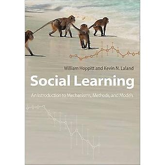 Social Learning - An Introduction to Mechanisms - Methods - and Models