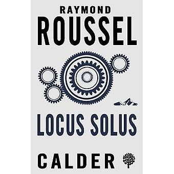 Locus Solus by Raymond Roussel - 9780714544564 Book