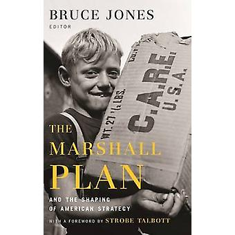 The Marshall Plan and the Shaping of American Strategy by Bruce D. Jo