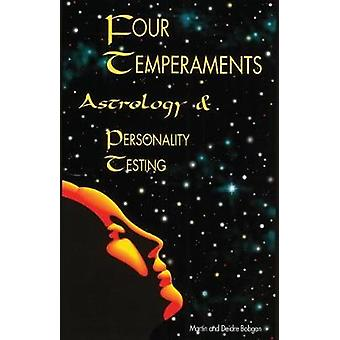 Four Temperaments  Astrology & Personality Testing by Bogan  Martin -
