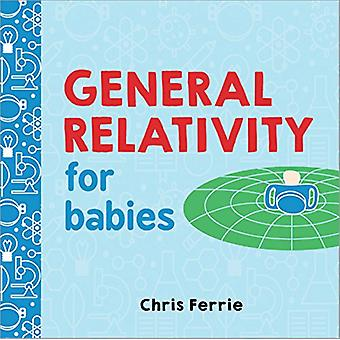 General Relativity for Babies by Chris Ferrie - 9781492656265 Book