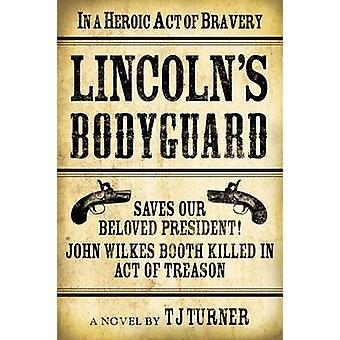 Lincoln's Bodyguard - In a Heroic Act of Bravery Saves Our Beloved Pre