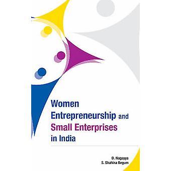 Women Entrepreneurship & Small Enterprises in India by D. Nagaiya - S