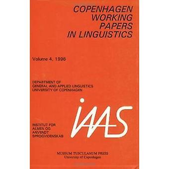 Copenhagen Working Papers in Linguistics - v.4 - 1996 - 9788772893853