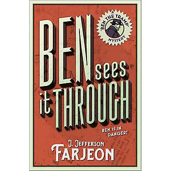 Ben Sees It Through by J Jefferson Farjeon
