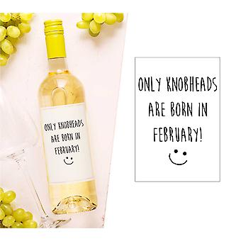 Only Knobheads Are Born in February Wine Bottle Label