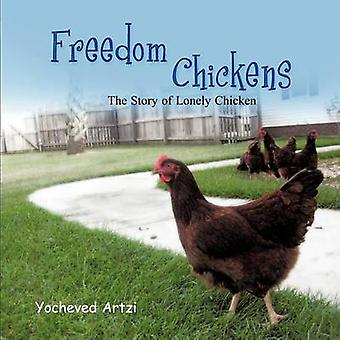Freedom Chickens The Story of Lonely Chicken by Artzi & Yocheved