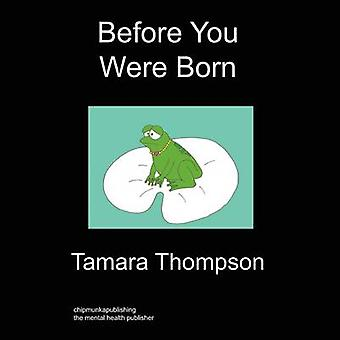 Before You Were Born by Thompson & Tamara