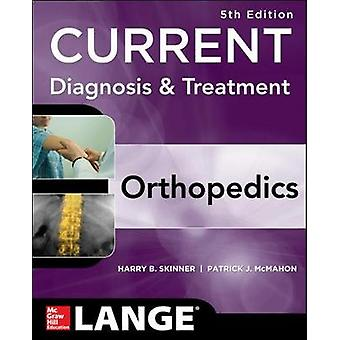CURRENT Diagnosis  Treatment in Orthopedics Fifth Edition by Harry Skinner