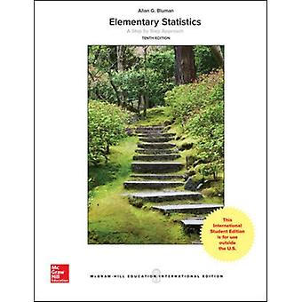 Elementary Statistics A Step By Step Approach by Allan G Bluman