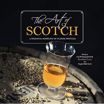 The Art of Scotch  A Regional Sampling of Flavor Profiles by Ken Buschner