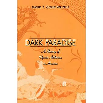 Dark Paradise by David T. Courtwright
