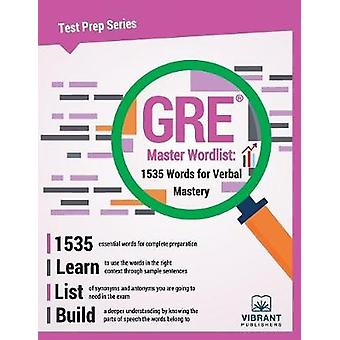 GRE Master Wordlist 1535 Words for Verbal Mastery by Vibrant Publishers