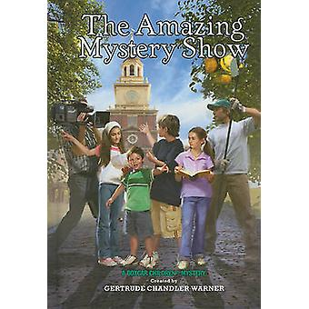 The Amazing Mystery Show by Gertrude Chandler Warner - Robert Papp -