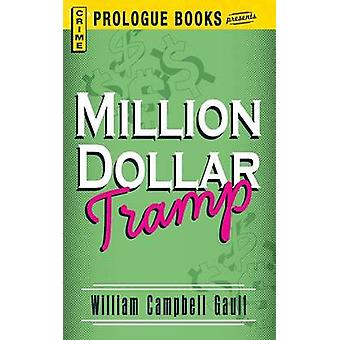 Million Dollar Tramp by Gault & William Campbell